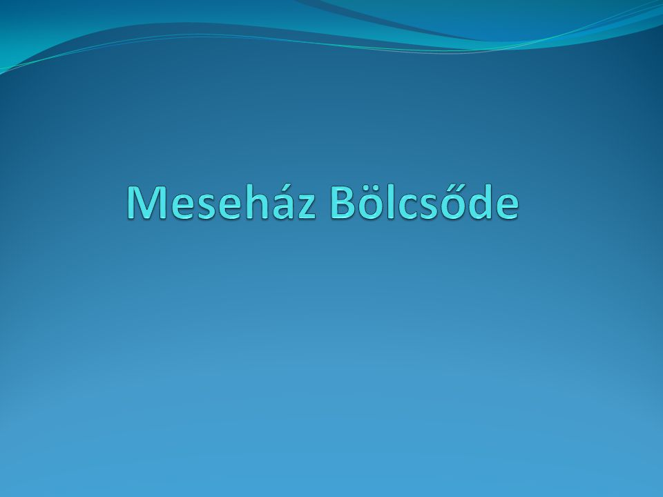 Meseház Bölcsőde