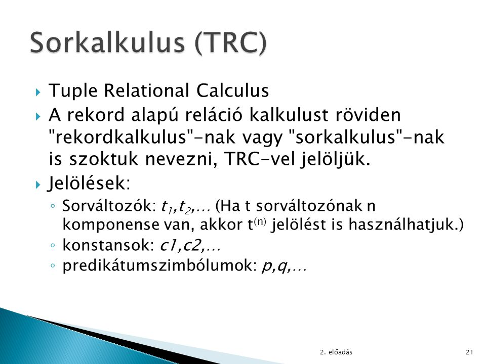 Sorkalkulus (TRC) Tuple Relational Calculus