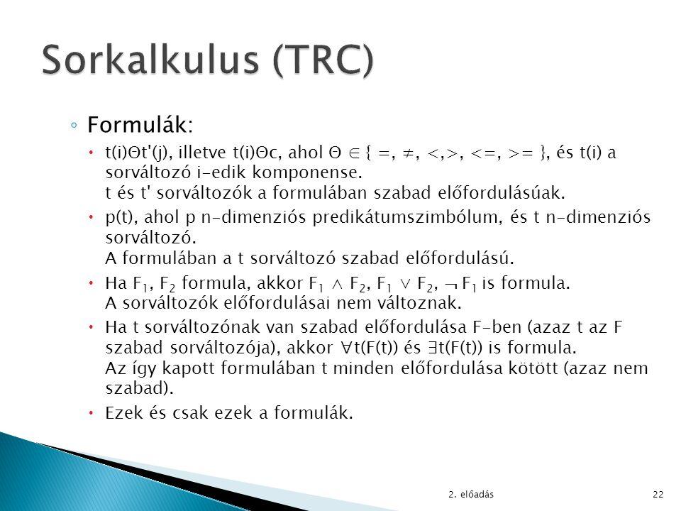 Sorkalkulus (TRC) Formulák:
