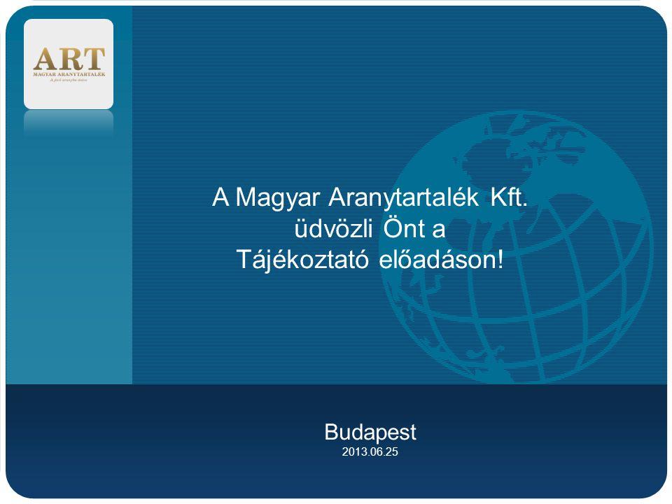 A Magyar Aranytartalék Kft. üdvözli Önt a Tájékoztató előadáson!