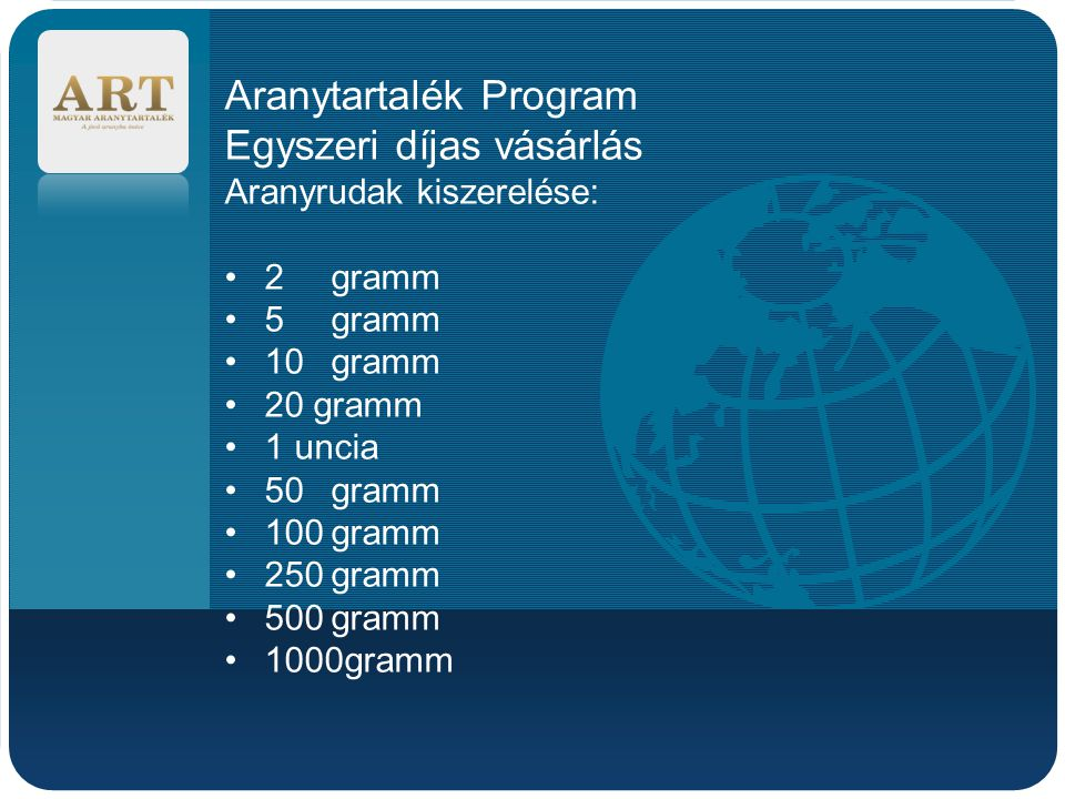 Aranytartalék Program Egyszeri díjas vásárlás