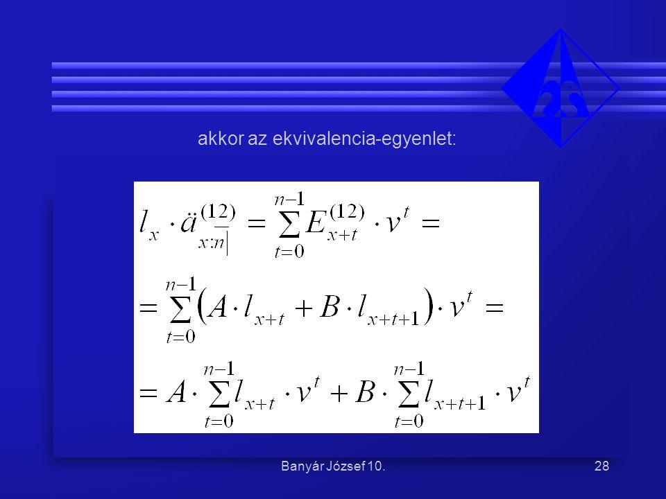 akkor az ekvivalencia-egyenlet:
