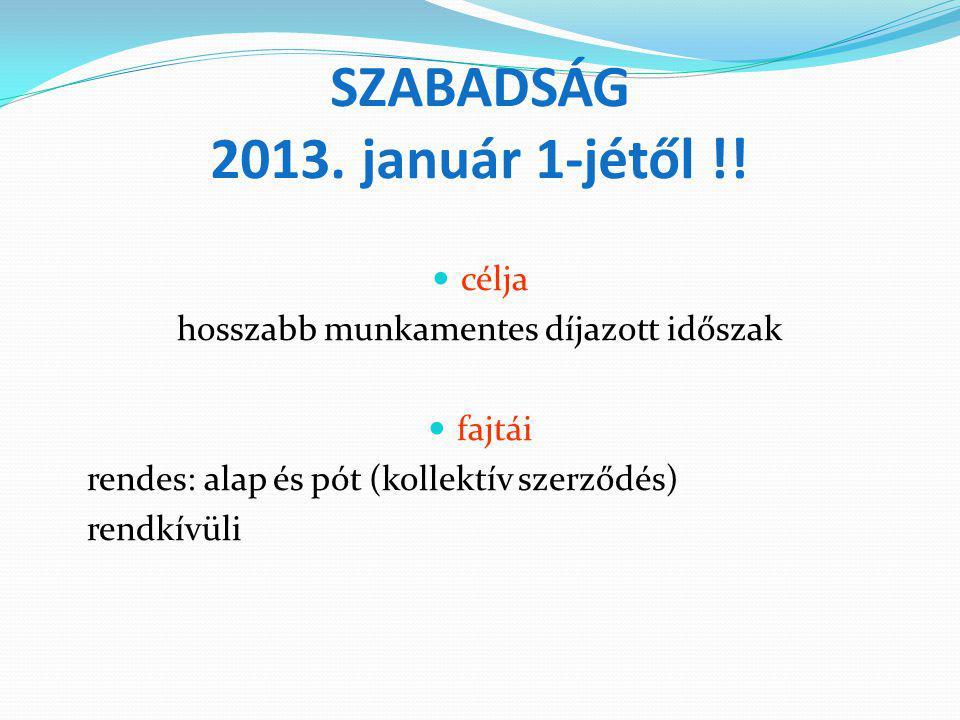 SZABADSÁG 2013. január 1-jétől !!
