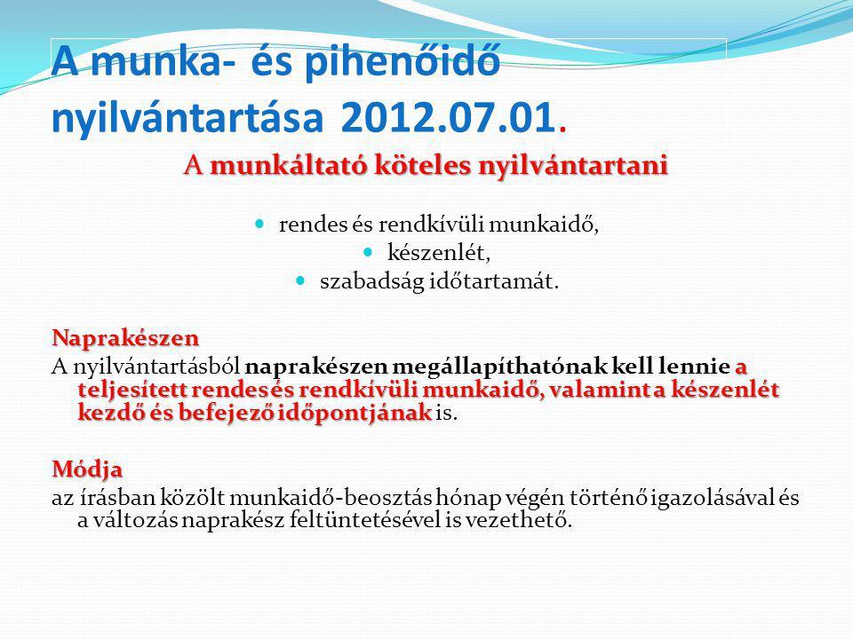 A munka- és pihenőidő nyilvántartása 2012.07.01.