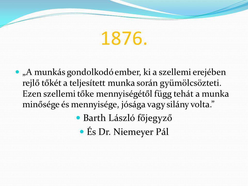 1876. Barth László főjegyző És Dr. Niemeyer Pál