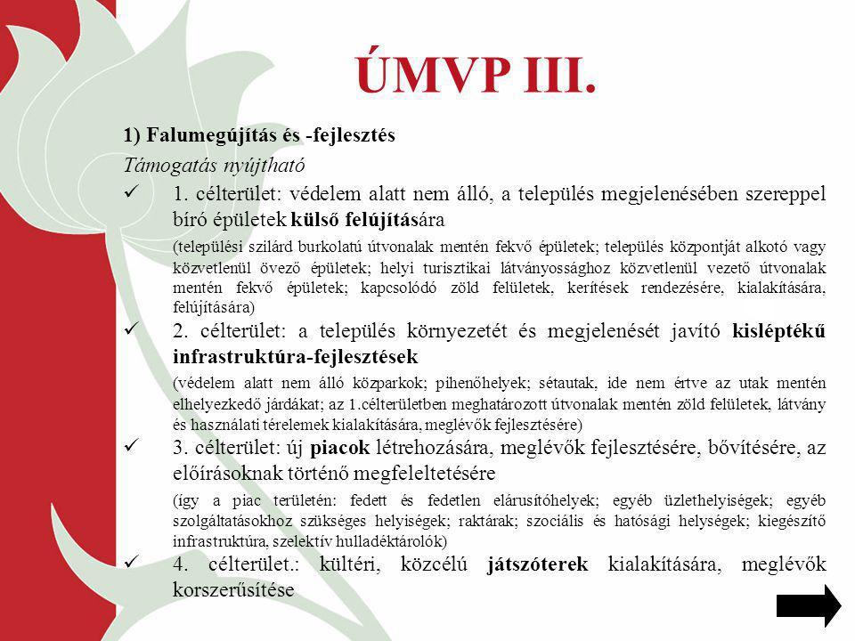 ÚMVP III. 1) Falumegújítás és -fejlesztés Támogatás nyújtható