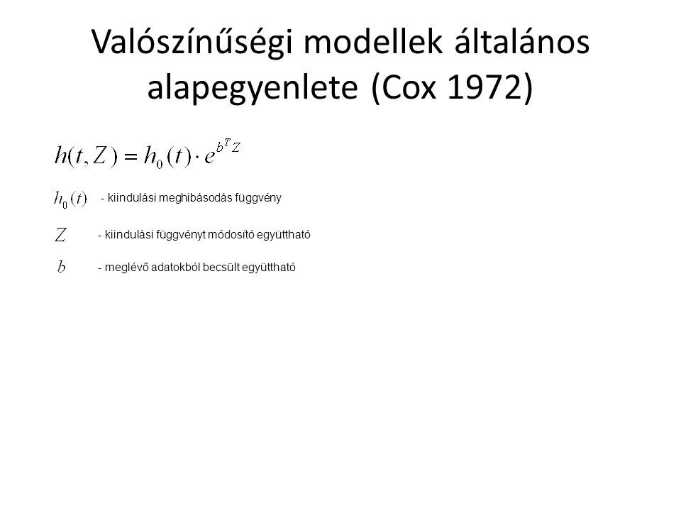 Valószínűségi modellek általános alapegyenlete (Cox 1972)