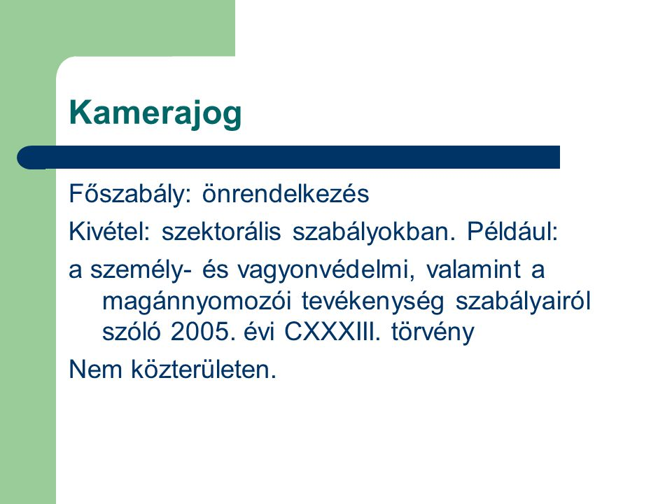 Kamerajog Főszabály: önrendelkezés