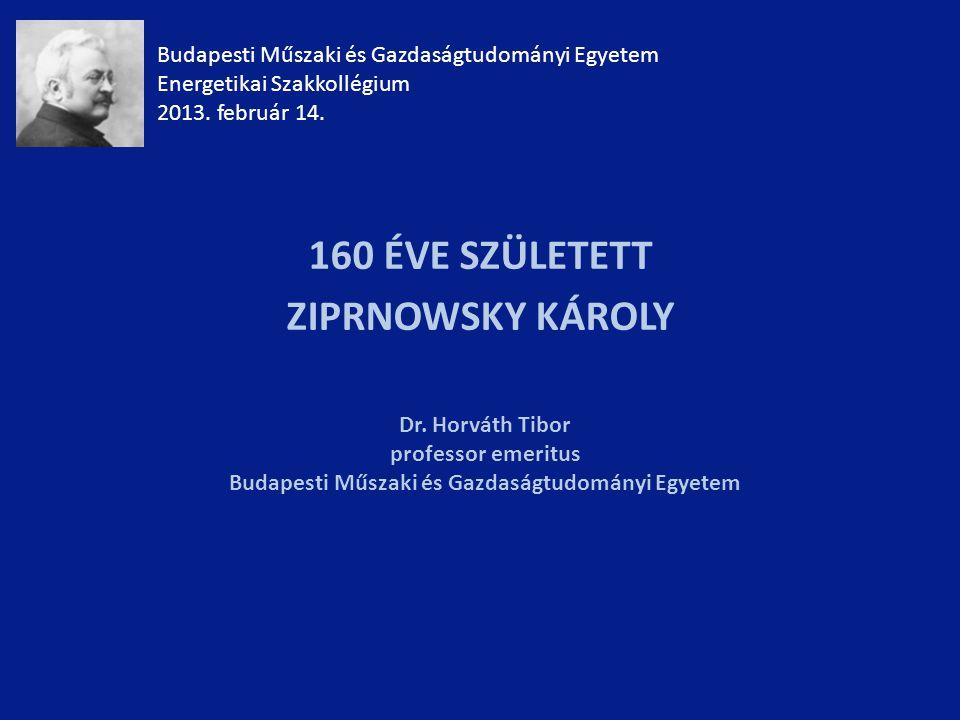 160 ÉVE SZÜLETETT ZIPRNOWSKY KÁROLY