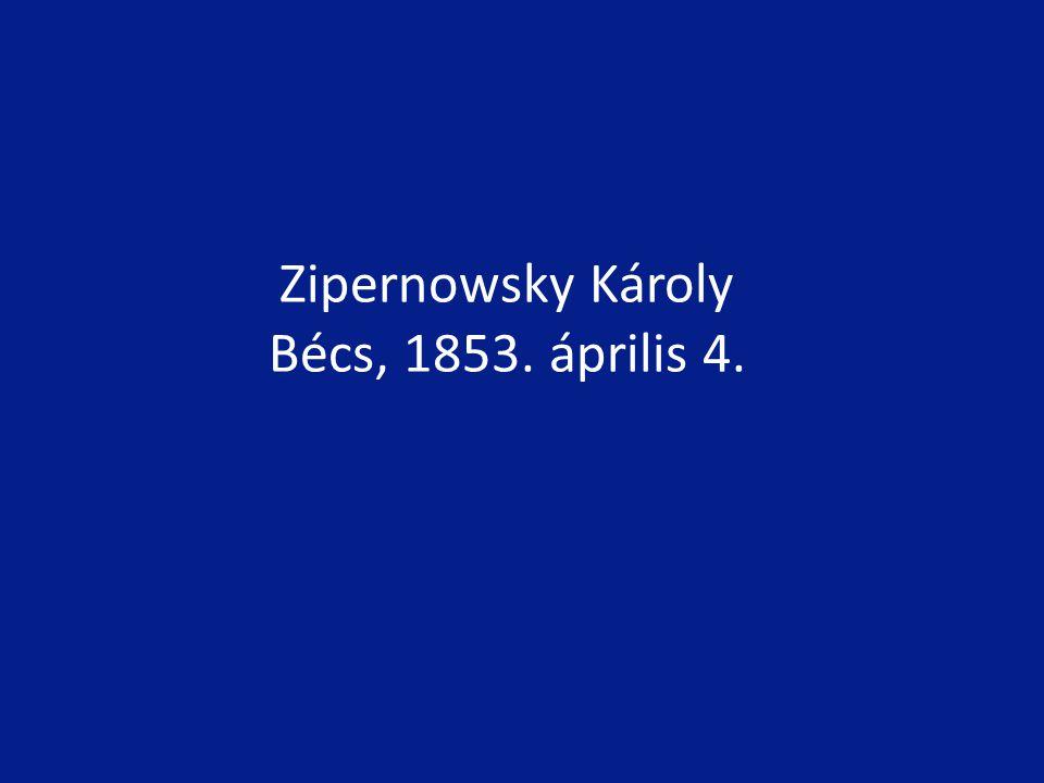 Zipernowsky Károly Bécs, 1853. április 4.