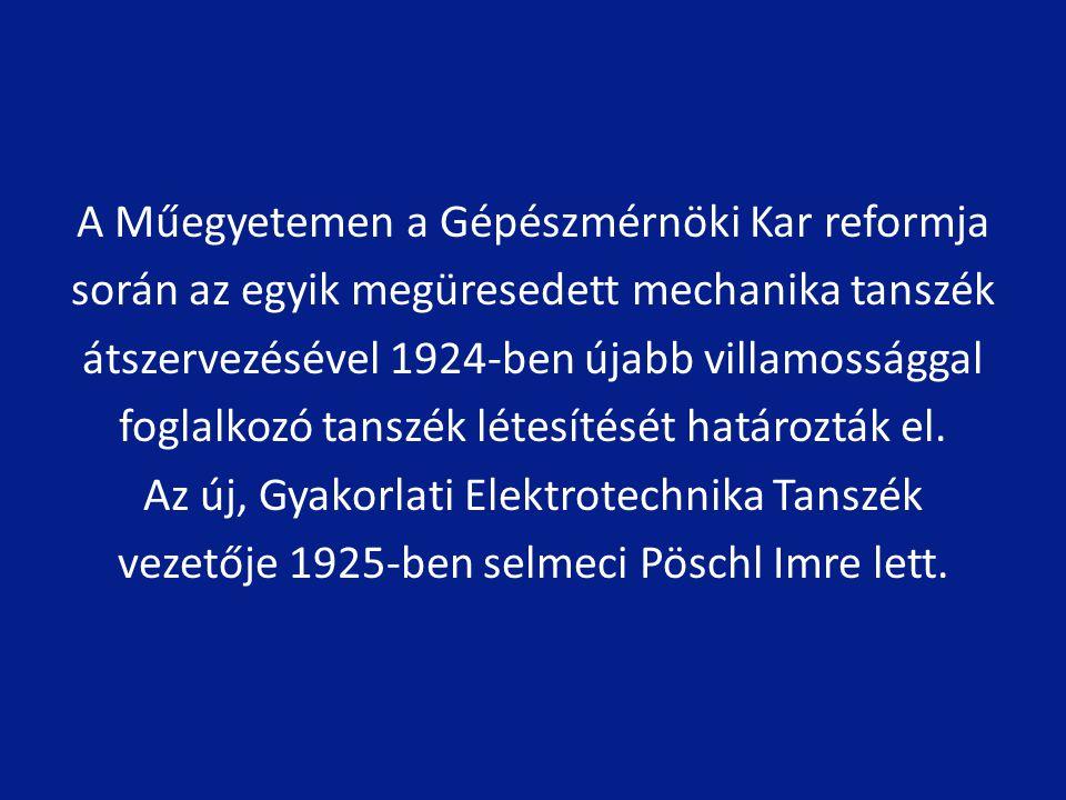 A Műegyetemen a Gépészmérnöki Kar reformja során az egyik megüresedett mechanika tanszék átszervezésével 1924-ben újabb villamossággal foglalkozó tanszék létesítését határozták el.