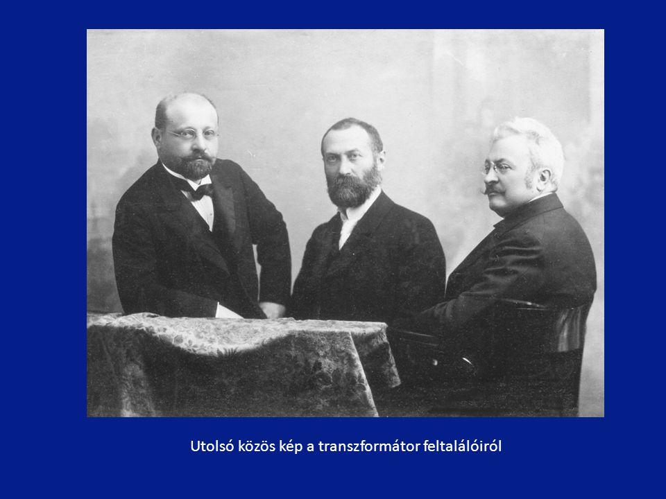 Utolsó közös kép a transzformátor feltalálóiról
