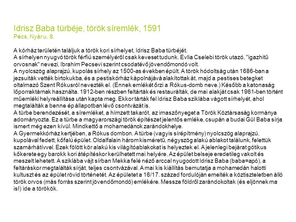 Idrisz Baba türbéje, török síremlék, 1591 Pécs, Nyár u. 8.