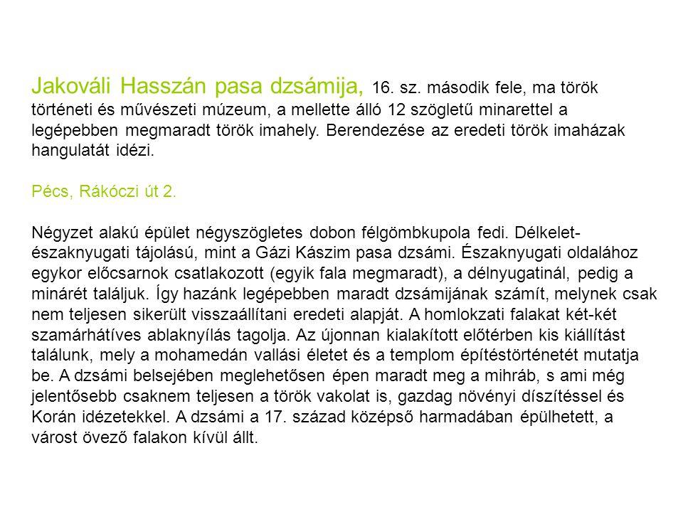 Jakováli Hasszán pasa dzsámija, 16. sz