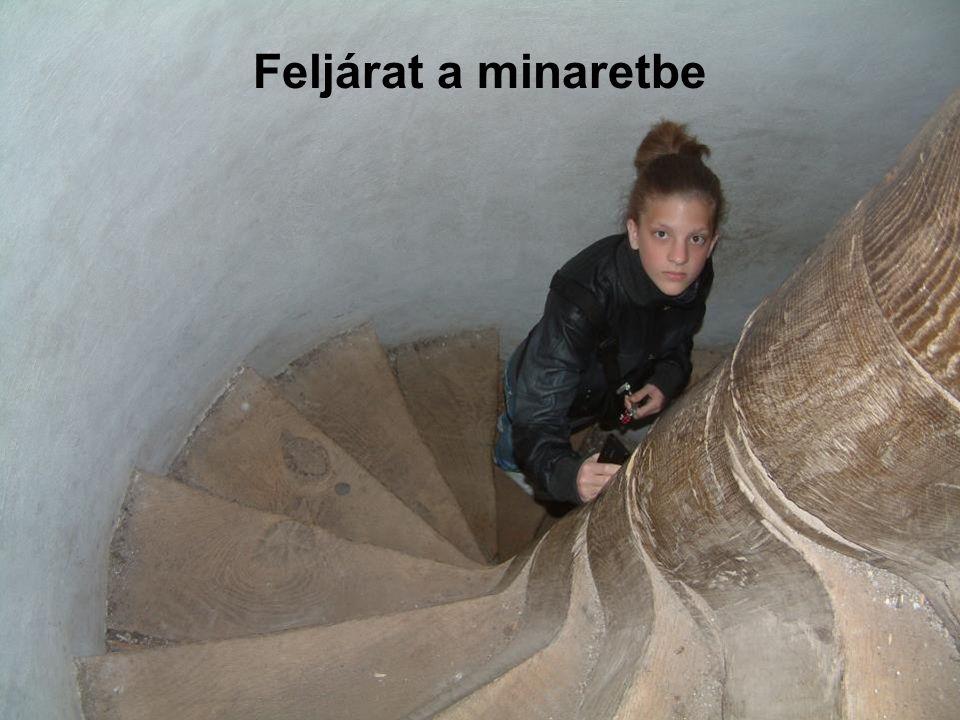 Feljárat a minaretbe