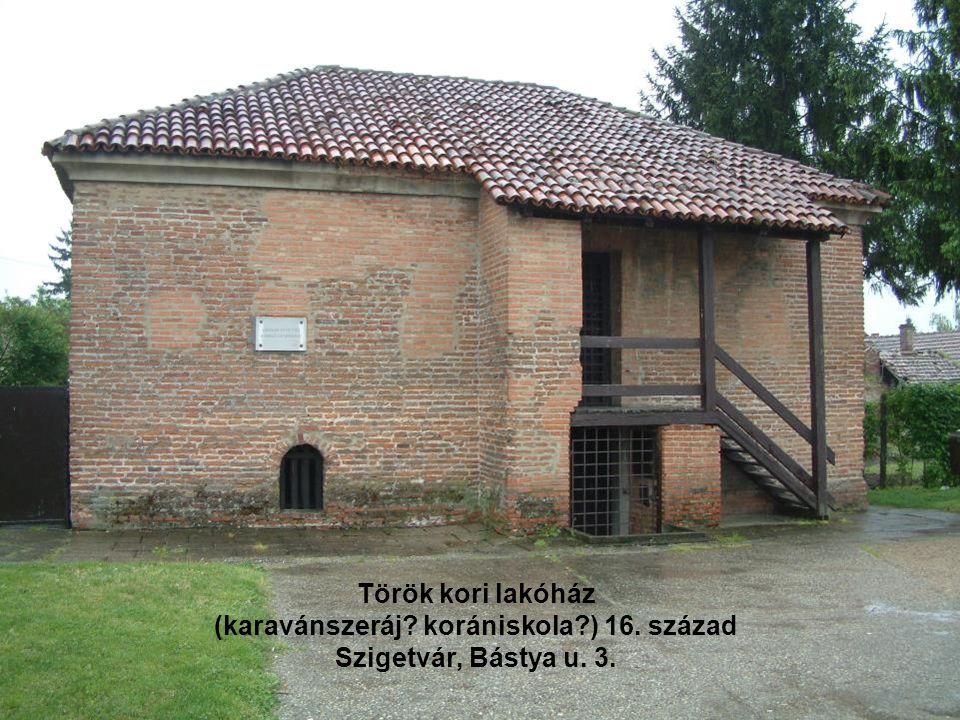Török kori lakóház (karavánszeráj. korániskola. ) 16