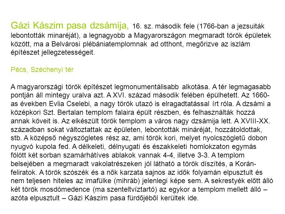 Gázi Kászim pasa dzsámija, 16. sz