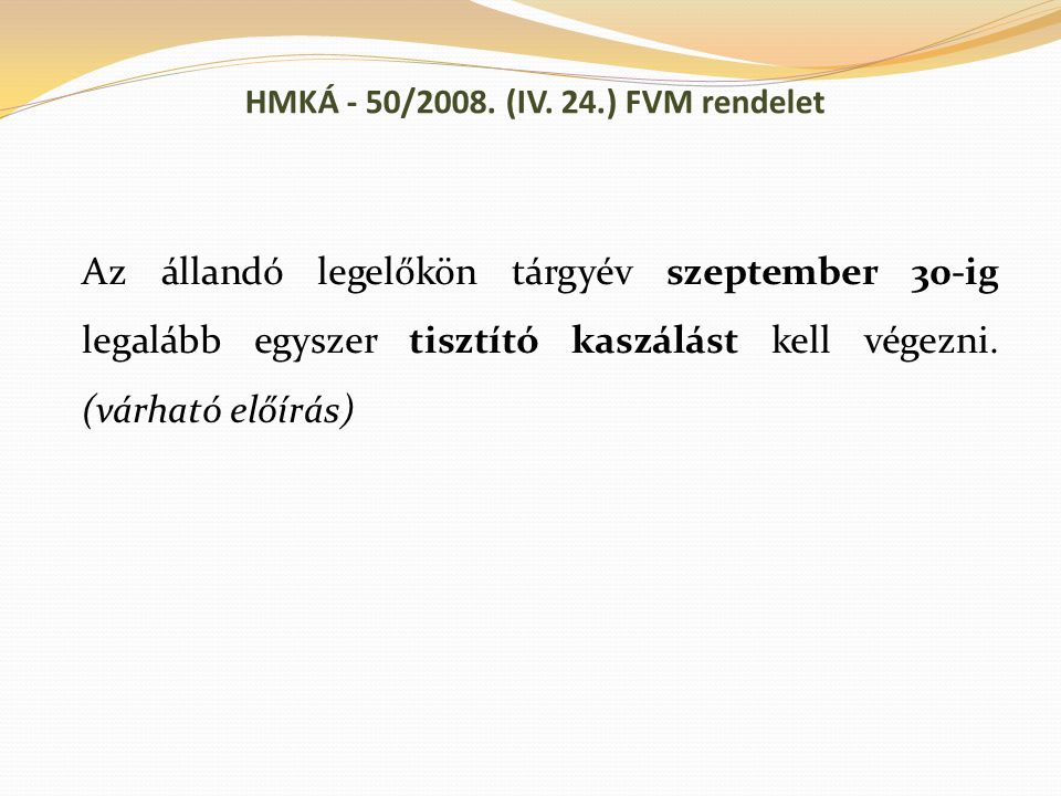 HMKÁ - 50/2008. (IV. 24.) FVM rendelet