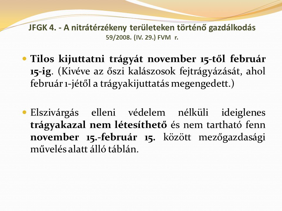 JFGK 4. - A nitrátérzékeny területeken történő gazdálkodás 59/2008. (IV. 29.) FVM r.
