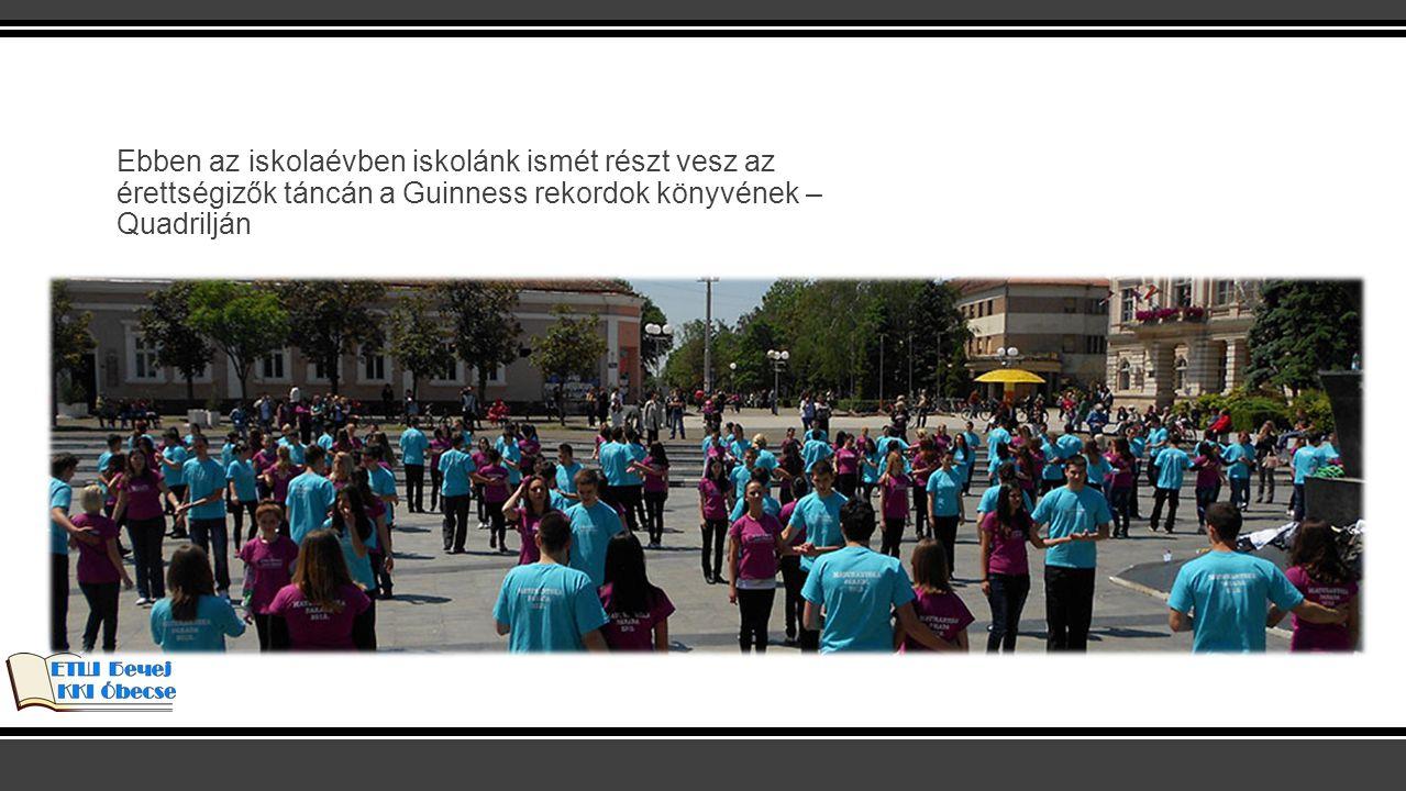 Ebben az iskolaévben iskolánk ismét részt vesz az érettségizők táncán a Guinness rekordok könyvének – Quadrilján