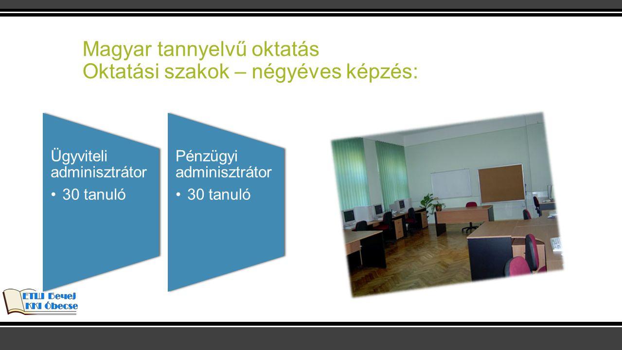Magyar tannyelvű oktatás Oktatási szakok – négyéves képzés:
