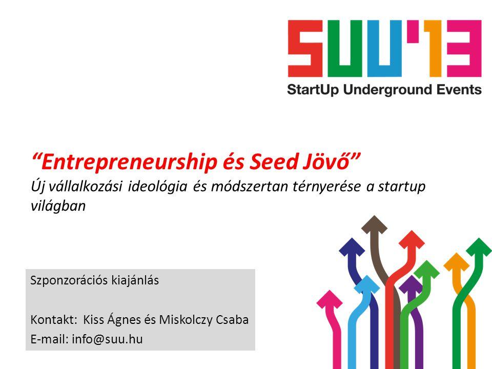 Entrepreneurship és Seed Jövő Új vállalkozási ideológia és módszertan térnyerése a startup világban