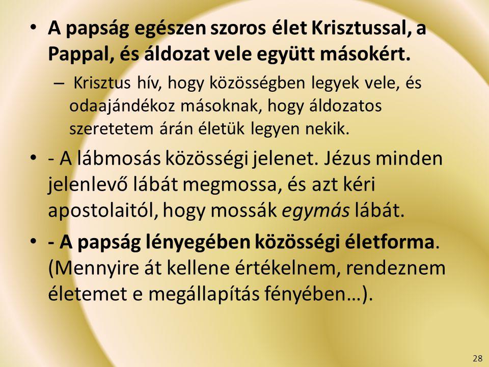 A papság egészen szoros élet Krisztussal, a Pappal, és áldozat vele együtt másokért.