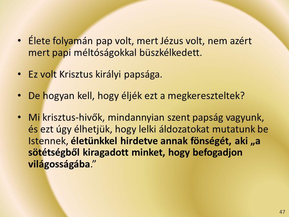 Ez volt Krisztus királyi papsága.