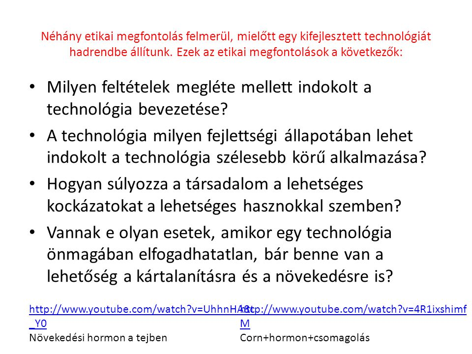 Milyen feltételek megléte mellett indokolt a technológia bevezetése