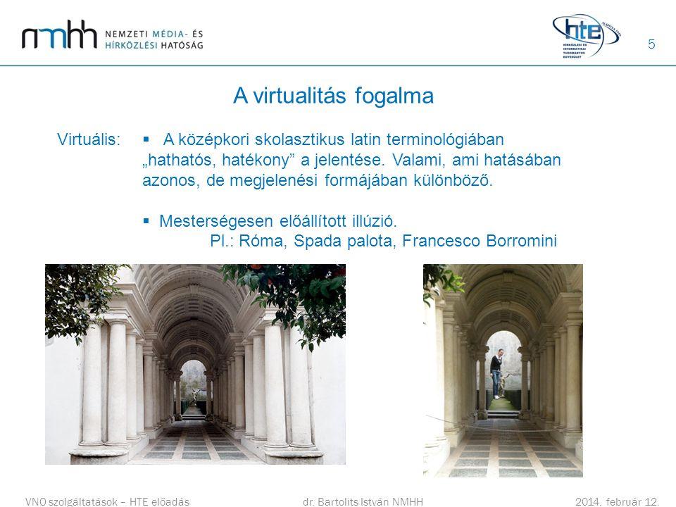 A virtualitás fogalma Virtuális:
