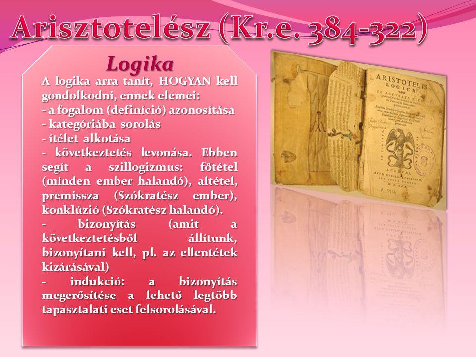 Arisztotelész (Kr.e. 384-322) Logika