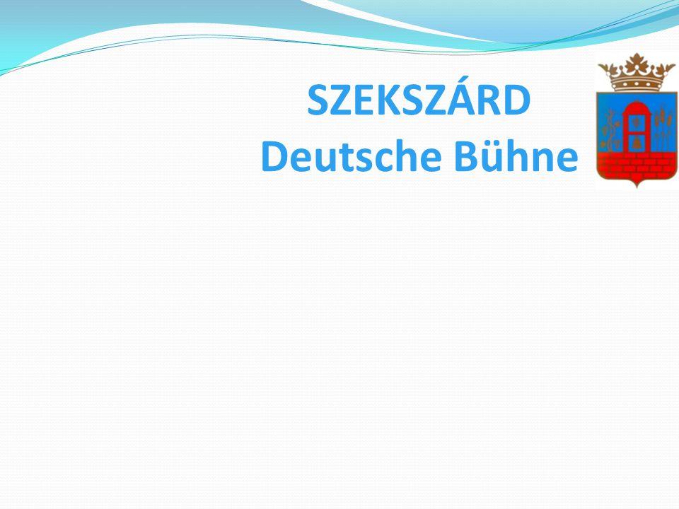 SZEKSZÁRD Deutsche Bühne