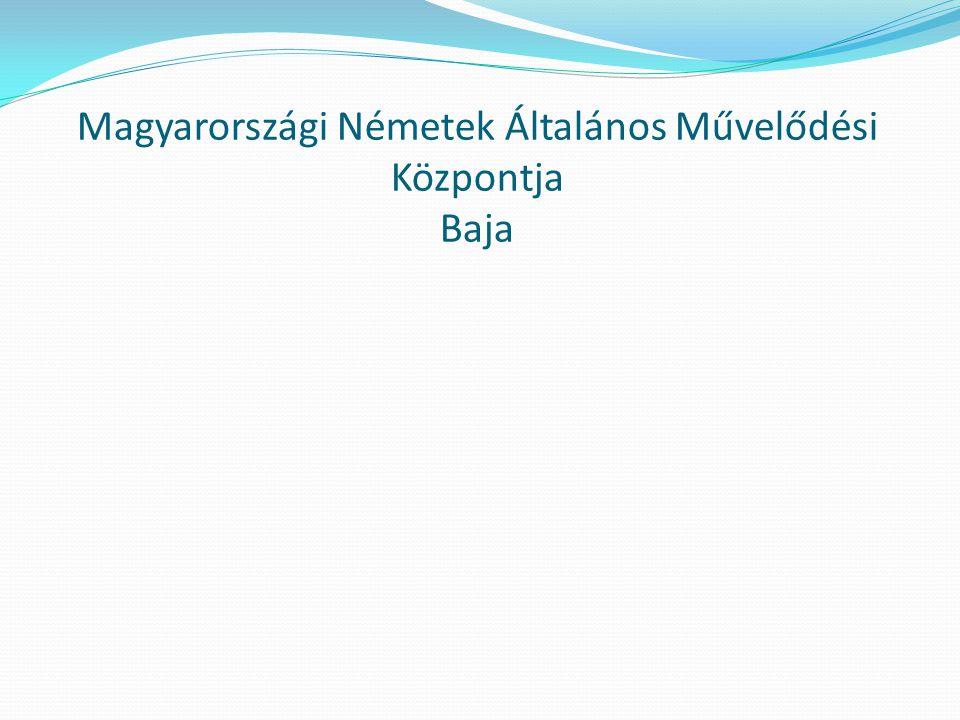 Magyarországi Németek Általános Művelődési Központja Baja