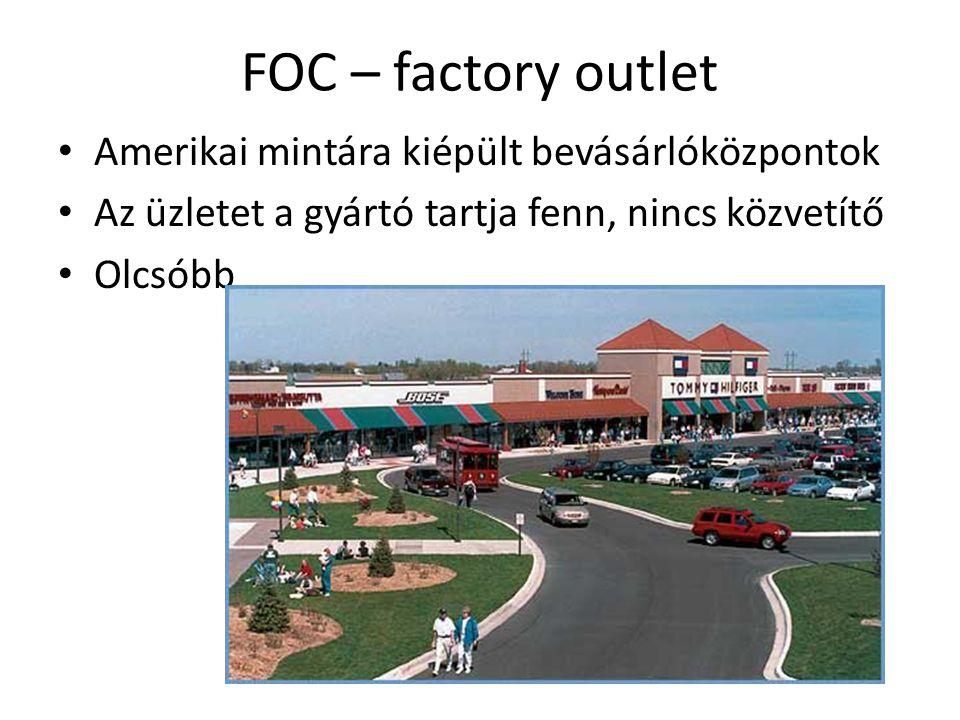 FOC – factory outlet Amerikai mintára kiépült bevásárlóközpontok