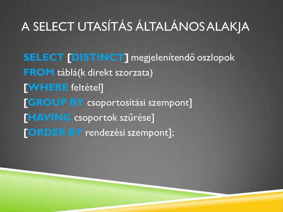 A Select utasítás általános alakja