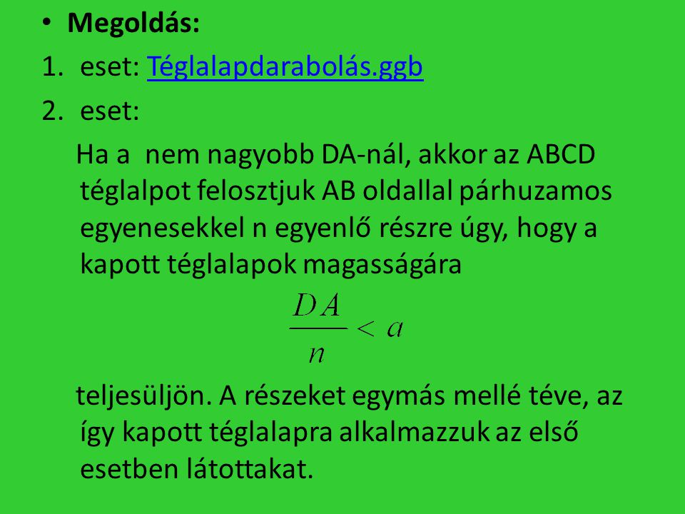 Megoldás: eset: Téglalapdarabolás.ggb. eset: