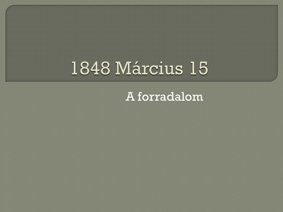 1848 Március 15 A forradalom