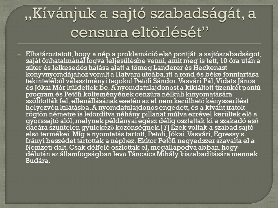"""""""Kívánjuk a sajtó szabadságát, a censura eltörlését"""
