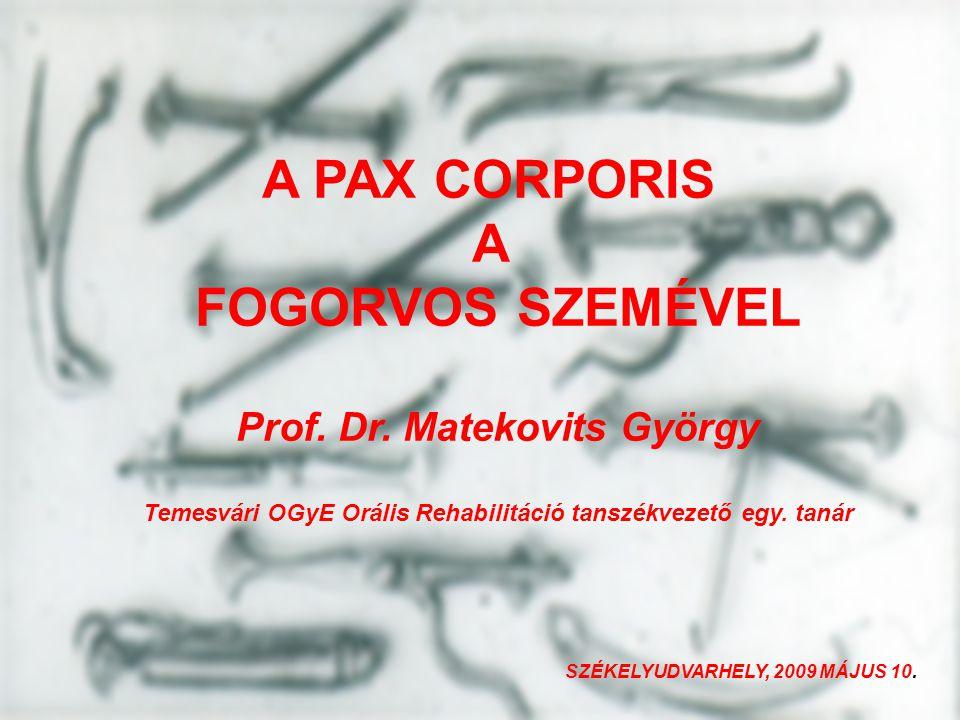 A PAX CORPORIS A FOGORVOS SZEMÉVEL