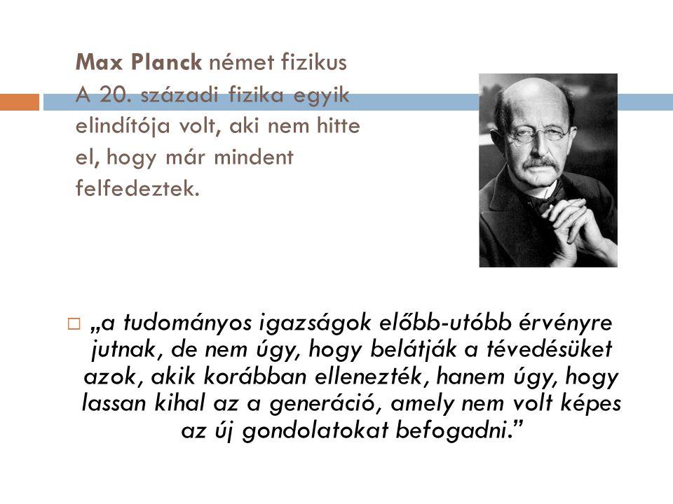 Max Planck német fizikus A 20
