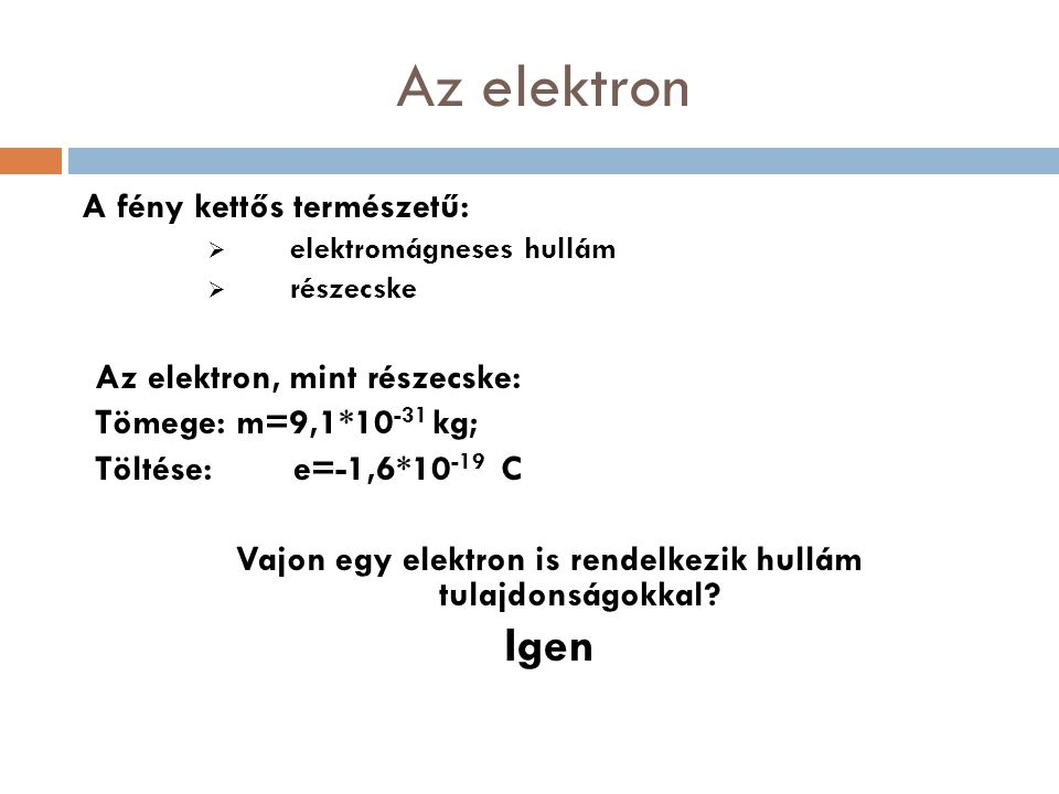 Vajon egy elektron is rendelkezik hullám tulajdonságokkal