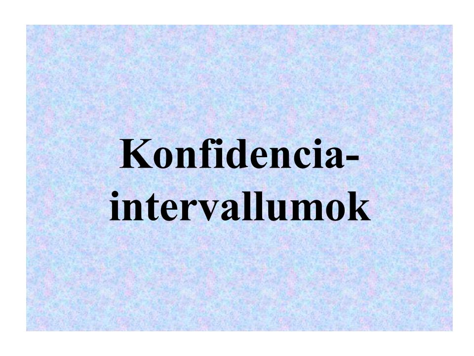 Konfidencia-intervallumok
