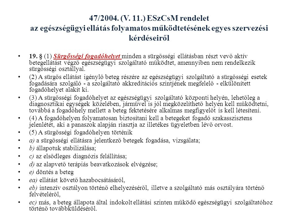 47/2004. (V. 11.) ESzCsM rendelet az egészségügyi ellátás folyamatos működtetésének egyes szervezési kérdéseiről
