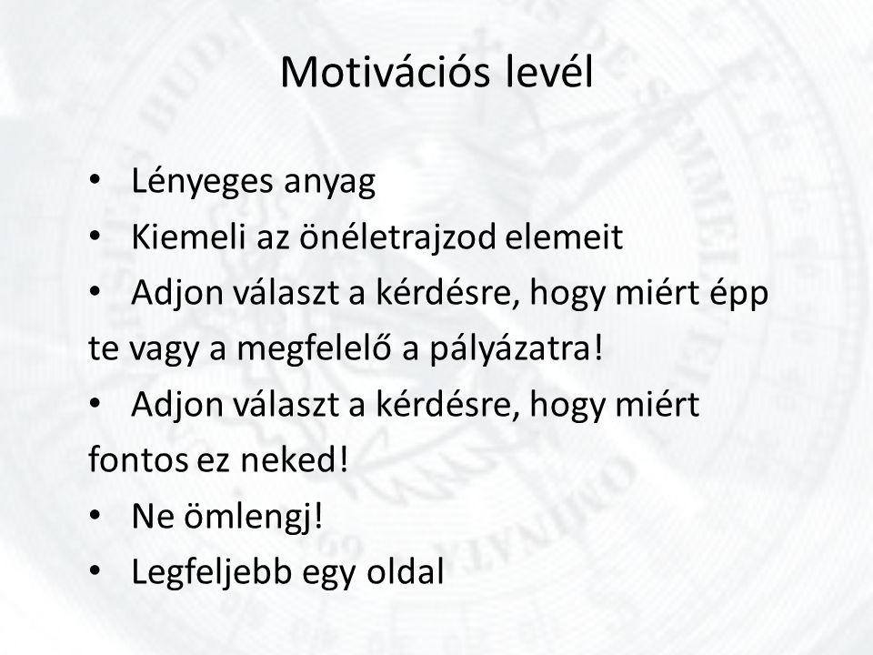 Motivációs levél Lényeges anyag Kiemeli az önéletrajzod elemeit