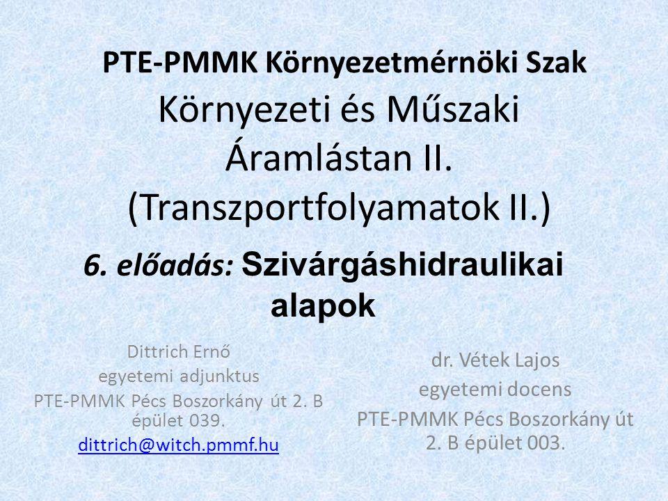 Környezeti és Műszaki Áramlástan II. (Transzportfolyamatok II.)