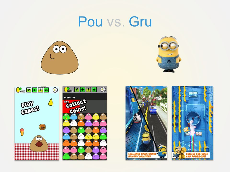 Pou vs. Gru