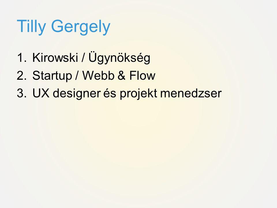 Tilly Gergely Kirowski / Ügynökség Startup / Webb & Flow