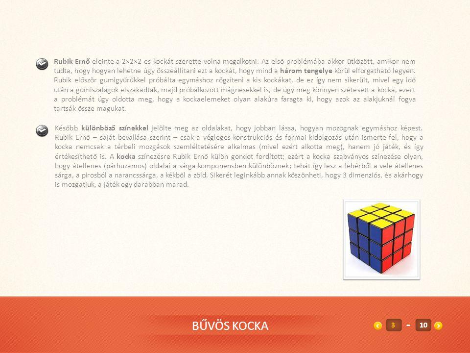 Rubik Ernő eleinte a 2×2×2-es kockát szerette volna megalkotni
