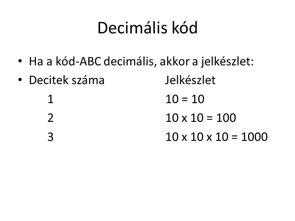Decimális kód Ha a kód-ABC decimális, akkor a jelkészlet: