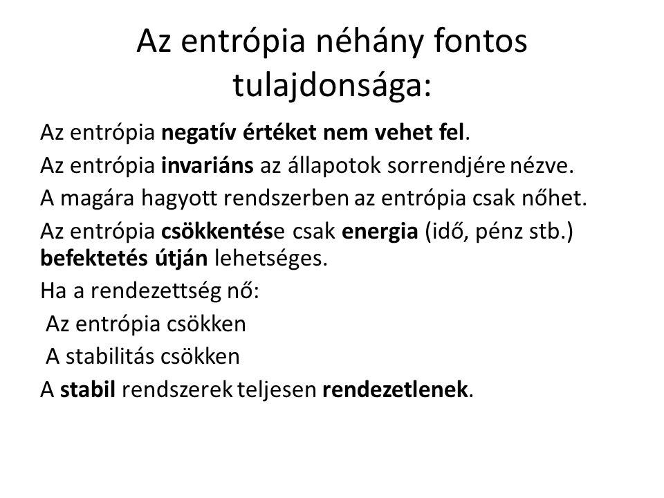 Az entrópia néhány fontos tulajdonsága:
